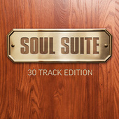 Soul Suite: 30 Track Edition by Various Artists