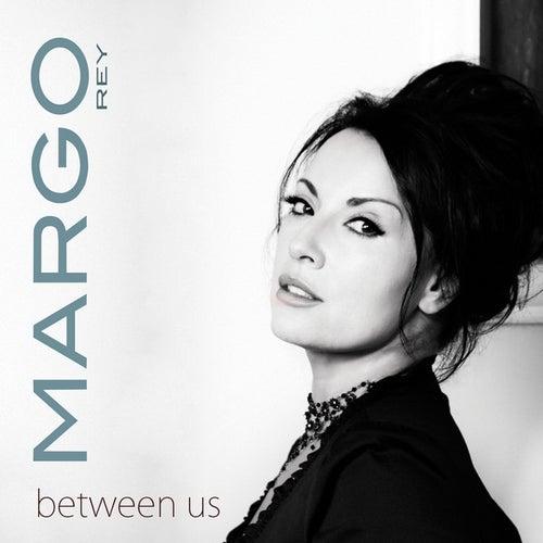 Between Us by Margo Rey
