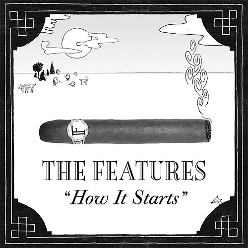 How It Starts by The Features