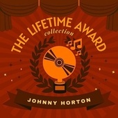 The Lifetime Award Collection by Johnny Horton