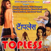 Topless by Udit Narayan