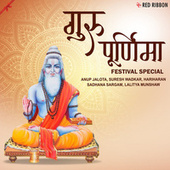 Guru Purnima - Festival Special by Anup Jalota