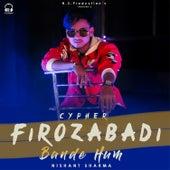 Firozabadi Bande Hum - Cypher by Money Gambhir
