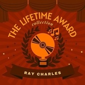 The Lifetime Award Collection by Ray Charles