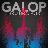 Galop in Classical Music by Various Artists