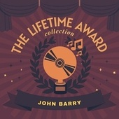 The Lifetime Award Collection by John Barry
