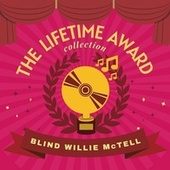 The Lifetime Award Collection by Blind Willie McTell