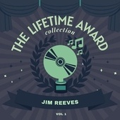 The Lifetime Award Collection, Vol. 1 by Jim Reeves