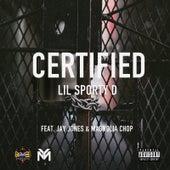 Certified von Lil Sporty D