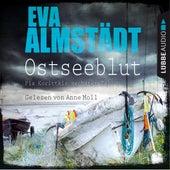 Ostseeblut - Pia Korittkis sechster Fall - Kommissarin Pia Korittki 6 (Ungekürzt) von Eva Almstädt