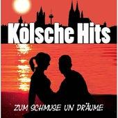 Kölsche Hits - Zum Schmuse un Dräume von Various Artists