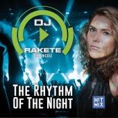 The Rhythm of the Night von DJ Rakete