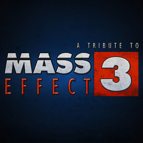 A Tribute To Mass Effect 3 by Various Artists