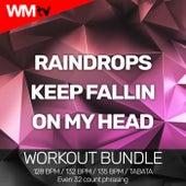 Raindrops Keep Fallin On My Head (Workout Bundle / Even 32 Count Phrasing) de Workout Music Tv