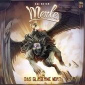 Merle, Folge 3: Das Gläserne Wort von Kai Meyer