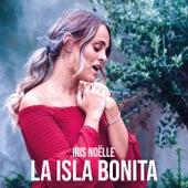 La Isla Bonita by Iris Noëlle
