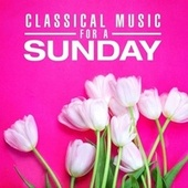 Classical Music for a Sunday von Various Artists