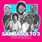 Roda de Sambasolto #3 (Ao Vivo) de Virozueira