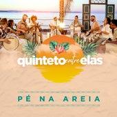 Quinteto Entre Elas: Pé na Areia (Cover) de Quinteto S.A.
