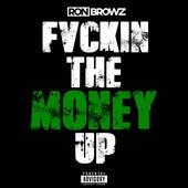 Fvckin the Money Up de Ron Browz