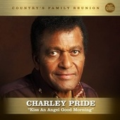 Kiss An Angel Good Morning (Nashville Series) de Charley Pride