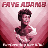 Performing Her Hits! (Remastered) by Faye Adams