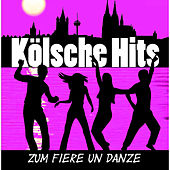 Kölsche Hits - Zum Fiere un Danze von Various Artists