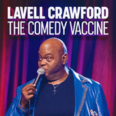 The Comedy Vaccine by Lavell Crawford