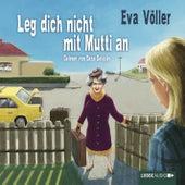 Leg dich nicht mit Mutti an von Eva Völler