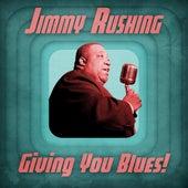 Giving You Blues! (Remastered) de Jimmy Rushing