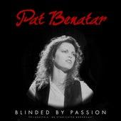 Blinded By Passion de Pat Benatar