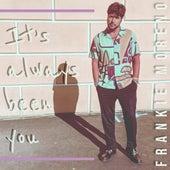 It's Always Been You von Frankie Moreno