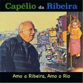 Amo a Ribeira, Amo o Rio de Capélio Da Ribeira