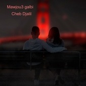 Mawjou3 Galbi de Cheb Djalil