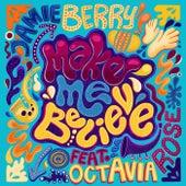 Mave Me Believe fra Jamie Berry