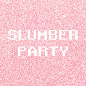 Slumber Party by Various Artists