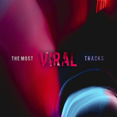 The Most Viral Tracks by Various Artists