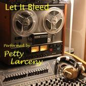 Let It Bleed de PettyLarceny