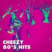 Cheezy 80's Hits de 80s Forever