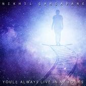 You'll Always Live in Memories by Nikhil Gangavane
