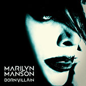 Born Villain by Marilyn Manson