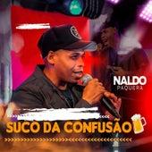 Suco da Confusão (Ao Vivo) de Naldo Paquera
