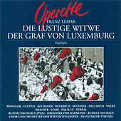 LEHAR, F.: Lustige Witwe (Die) (The Merry Widow) / Der Graf von Luxembourg (The Count of Luxembourg) (Highlights) [Operettas] by Various Artists