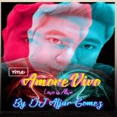 Amore Vivo (Love is alive) von DJ Aljur Gomez