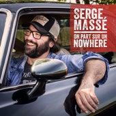 On part sur un nowhere by Serge Massé