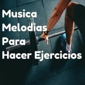 Musica Melodias Para Hacer Ejercicios von Relaxing Music (1)