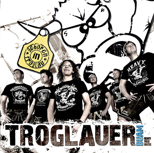 Geboren in Troglau by Troglauer Buam