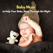 Baby Music to Help Your Baby Sleep Through the Night von Baby Music (1)