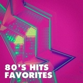 80's Hits Favorites by Various Artists