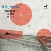 Descent to the Centre by sUb_modU